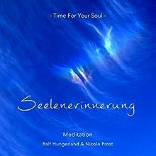 Seelenerinnerung Hörbuch von Ralf Hungerland Gesprochen von: Ralf Hungerland, Nicole Frost