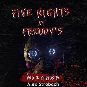 Five Nights at Freddy's: End of Curiosity Hörbuch von Alex Strobach Gesprochen von: Rob Walton