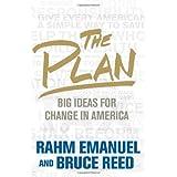 The Plan: Big Ideas for America ~ Rahm Emanuel