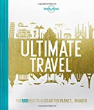 Lonely Planet's Ultimate Travel: Our List Of The 500 B...