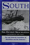Image of South: The Last Antarctic Expedition of Shackleton and the Endurance: The Story of Shackleton's Last Expedition in the A