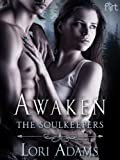 Awaken: A Soulkeepers Novel (The Soulkeepers Book 2)
