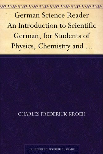 German Science Reader An Introduction to Scientific German, for Students of Physics, Chemistry and Engineering (German Edition)