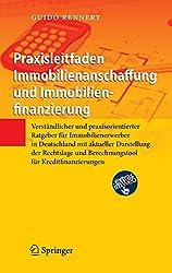Praxisleitfaden Immobilienanschaffung und Immobilienfinanzierung von Guido Rennert