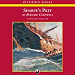 Sharpe's Prey: Denmark, 1807 (       UNABRIDGED) by Bernard Cornwell Narrated by Patrick Tull