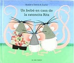 Un bebé en casa de la ratoncita Rita (Luna de papel)
