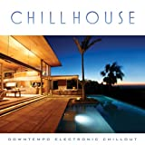Various Artists Chill House: Downtempo Electronic Chillout