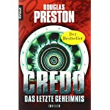 """Credo: Das letzte Geheimnisvon """"Douglas Preston"""""""