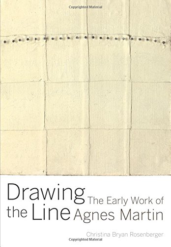 Drawing the Line: The Early Work of Agnes Martin (Drawing The Line compare prices)