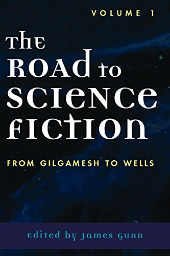 From Gilgamesh to Wells: Vol 1 (Road to Science Fiction (Scarecrow Press))