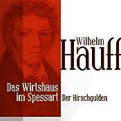 Der Hirschgulden (Das Wirtshaus im Spessart 1)   Wilhelm Hauff