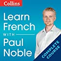 Learn French with Paul Noble: Complete Course: French Made Easy with Your Personal Language Coach Audiobook by Paul Noble Narrated by Paul Noble
