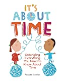 Its About Time: Untangling Everything You Need to Know About Time