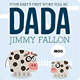 img - for Your Baby's First Word Will Be DADA by Jimmy Fallon (2015-06-09) book / textbook / text book