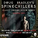 Doug Bradley's Spinechillers, Volume 2 (       UNABRIDGED) by Wilkie Collins, Edgar Allan Poe, Arthur Conan Doyle, Howard Philip Lovecraft Narrated by Doug Bradley