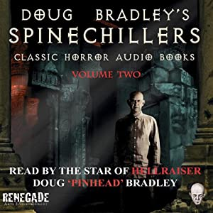 Doug Bradley's Spinechillers, Volume 2 | [Wilkie Collins, Edgar Allan Poe, Arthur Conan Doyle, Howard Philip Lovecraft]