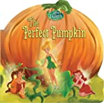 The Perfect Pumpkin (Disney Fairies (...