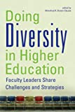 img - for Doing Diversity in Higher Education: Faculty Leaders Share Challenges and Strategies book / textbook / text book