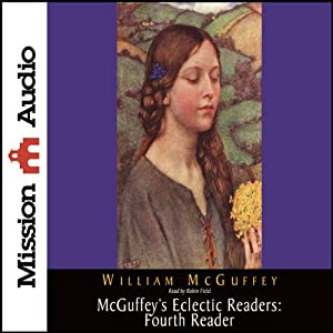 McGuffey's Eclectic Readers: Fourth Reader | [William McGuffey]