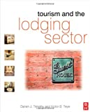 echange, troc Dallen J. Timothy, Victor B. Teye - Tourism and the Lodging Sector