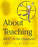 img - for 4Mat About Teaching; Format in the Classroom book / textbook / text book