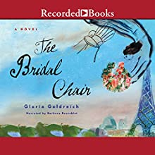 The Bridal Chair (       UNABRIDGED) by Gloria Goldreich Narrated by Barbara Rosenblat