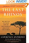 The Last Rhinos: My Battle to Save On...