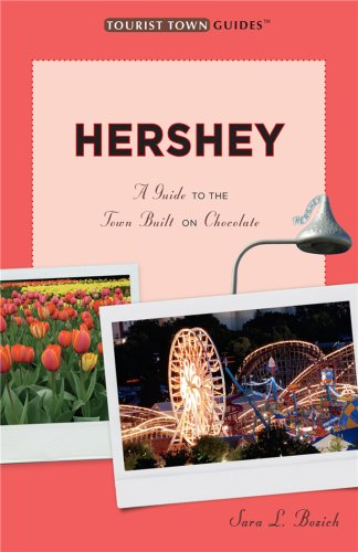 Hershey: A Guide to the Town Built on Chocolate (Tourist Town Guides)