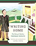 Writing Home: The Story of Author Thomas Wolfe