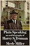 img - for Plain Speaking an Oral Biography of Harry. S. Truman book / textbook / text book