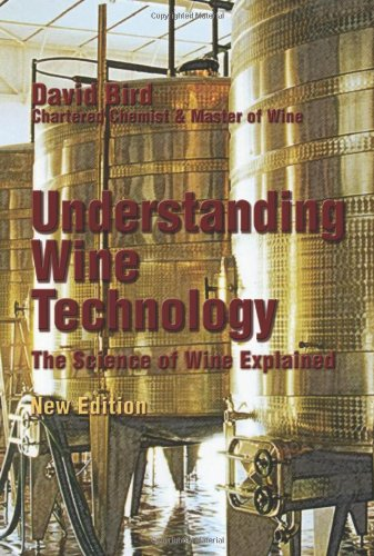 Understanding Wine Technology: The Science of Wine Explained, New Edition