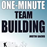One Minute Team Building | Justin Sachs