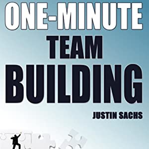 One Minute Team Building | [Justin Sachs]