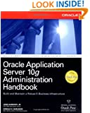 Oracle Application Server 10g Administration Handbook (Osborne ORACLE Press Series)