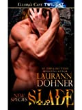Slade (New Species Book 2) - Laurann Dohner