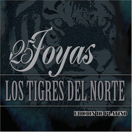 Los Tigres Del Norte - 25 Joyas - Zortam Music