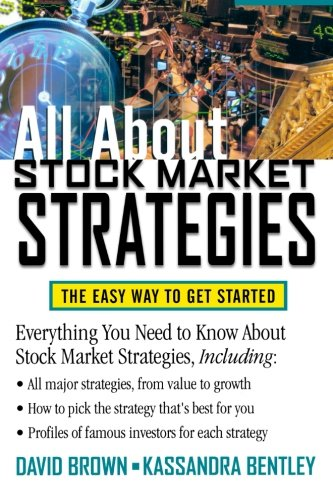 All About Stock Market Strategies : The Easy Way To Get Started, Brown, David; Bentley, Kassandra