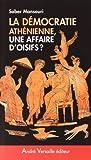 echange, troc Saber Mansouri - Démocratie athénienne, une affaire d'oisifs ? : Travail et participation politique au IVe siècle avant J.-C.