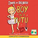 Spies in Disguise: Boy in a Tutu Audiobook by Kate Scott Narrated by Dugald Bruce-Lockhart