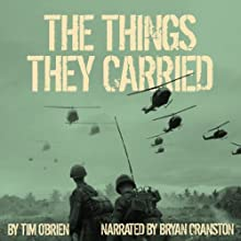 The Things They Carried (       UNABRIDGED) by Tim O'Brien Narrated by Bryan Cranston