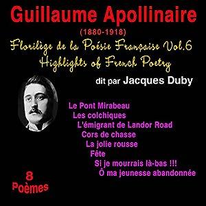 Guillaume Apollinaire (Florilège de la Poésie Française 6) | Livre audio