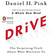 Drive: The Surprising Truth About What Motivates Us Audiobook by Daniel H. Pink Narrated by Daniel H. Pink