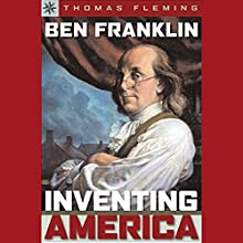 Ben Franklin: Inventing America Audiobook by Thomas Fleming Narrated by A. C. Fellner