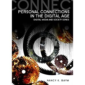 Personal Connections in the Digital Age (DMS - Digital Media and Society)