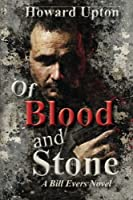 Of Blood and Stone: A Bill Evers Novel