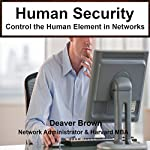 Human Security: Control the Human Element in Networks | Deaver Brown
