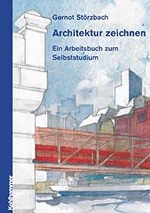 architektur zeichnen ein arbeitsbuch zum selbststudium gernot st rzbach b cher. Black Bedroom Furniture Sets. Home Design Ideas
