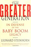 img - for The Greater Generation: In Defense of the Baby Boom Legacy book / textbook / text book