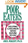 Poor Eaters: Helping Children Who Ref...