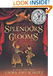 Splendors and Glooms (Booklist Editor...
